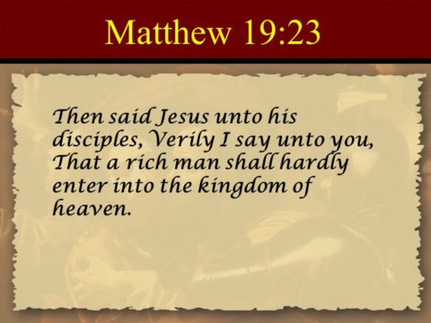 Can a rich man enter Heaven?