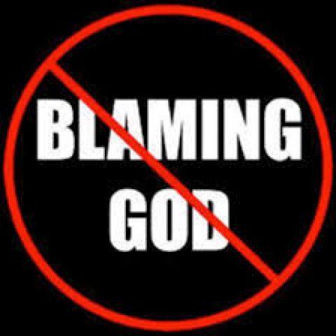 Men like to blame evil on God