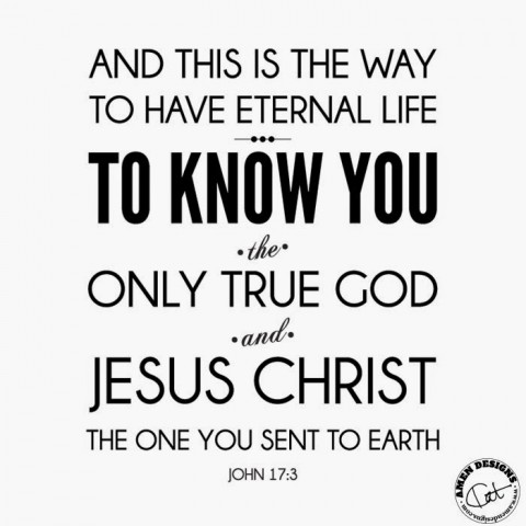 Eternal life is to know the one true God and his son
