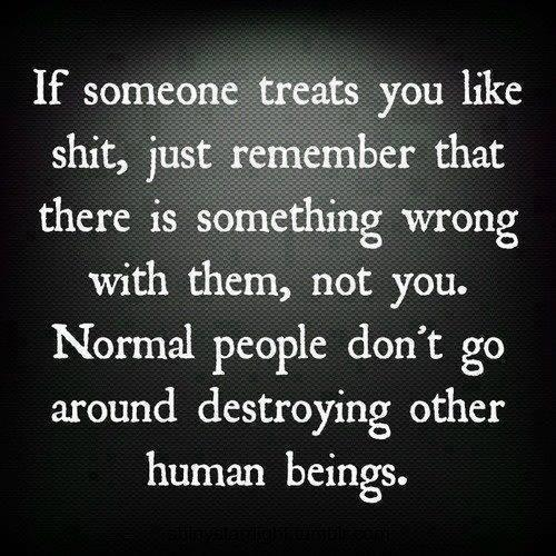 Normal people do not destroy other people
