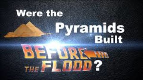Were the pyramids built Before the flood?